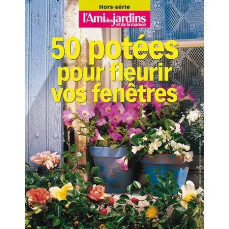 50 Potées pour vos fenêtres et balcons
