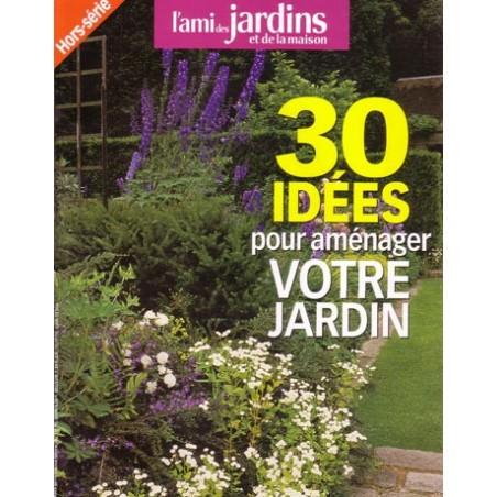 30 Idées pour aménager votre jardin